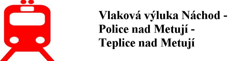 Vlaková výluka Náchod -Police nad Metují - Teplice nad Metují