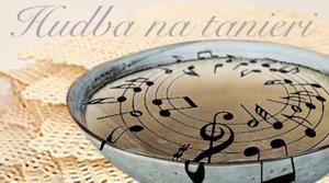 18.7.2019 Hudba na tanieri