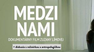 Film Medzi nami + diskusia s režisérkou a antropologičkou