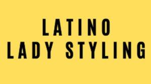 Latino Lady Styling 2020
