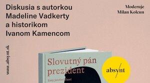 """Diskusný večer s autorkou knihy """"Slovutný pán prezident"""""""