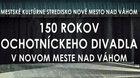 150 ROKOV OCHOTNÍCKEHO DIVADLA