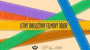 Letný inkluzívny filmový tábor
