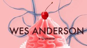 Wes Anderson v Úsmeve