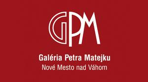 GALÉRIA PETRA MATEJKU