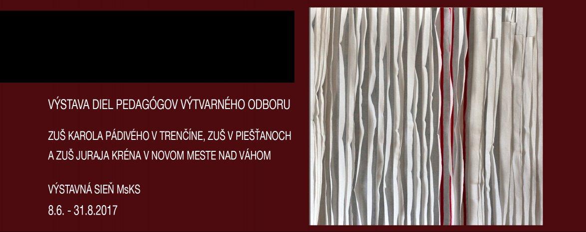 8. 6. - 31. 8. výstava: TVORÍME A UČÍME TVORIŤ