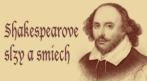24. 11. Shakespearove slzy a smiech