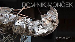 16.2. - 23.3.2018 Dominik Monček MYSTÉRIUM