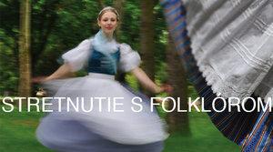24.6.2018 Stretnutie s folklórom