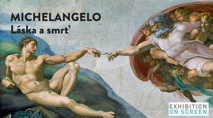 Exhibition on Screen: Michelangelo - Láska a smrť