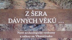 Z šera dávných věků: nové archeologické výzkumy a nálezy na Vltavotýnsku - Ondřej Chvojka