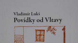 Povídky od Vltavy - Vladimír Lukš