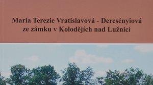Marie Terezie Vratislavová-Dercsényiová ze zámku v Kolodějích nad Lužnicí - Jan Mikeska