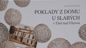Poklady z domu U Slabých v Týně nad Vltavou - Jan John, Daniel Kolář