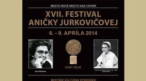 6. - 9.4.2014 XVII FESTIVAL ANIČKY JURKOVIČOVEJ