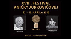 12. - 15.4.2015 XVIII FESTIVAL ANIČKY JURKOVIČOVEJ