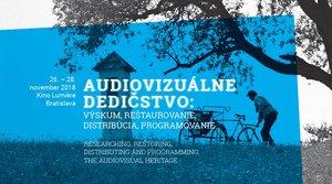 af81e387d Audiovizuálne dedičstvo: Výskum, reštaurovanie, distribúcia, programovanie